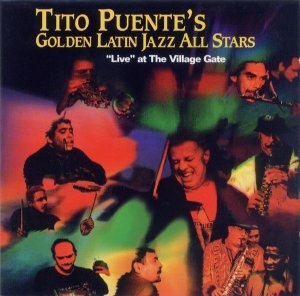 CD - Tito Puente's Golden Latin Jazz All Stars ‎– Live At The Village Gate - IMP