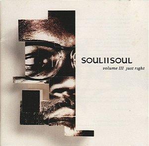 CD - Soul II Soul – Volume III Just Right - IMP