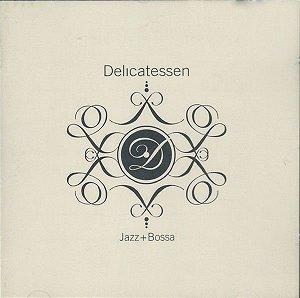 CD - Delicatessen – Jazz+Bossa