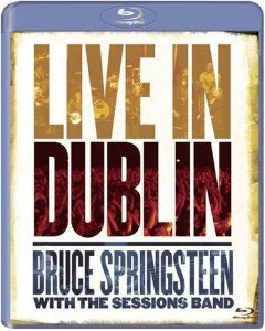 BD - BRUCE SPRINGSTEEN WITH THE SESSIONS BAND: LIVE IN DUBLIN