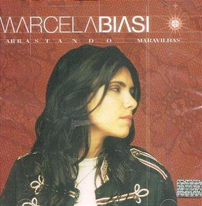 CD - Marcela Biasi – Arrastando Maravilhas