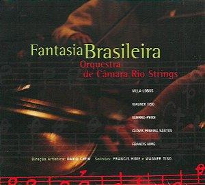 CD - Orquestra De Câmara Rio Strings – Fantasia Brasileira (digipack)