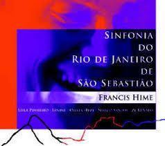 CD - Francis Hime - SINFONIA DO RIO DE JANEIRO DEO SEBASTIÃO (Digipack)