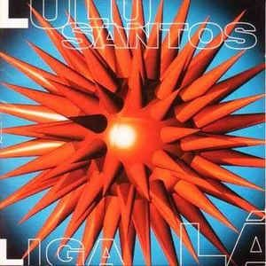 CD - Lulu Santos – Liga Lá