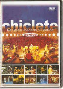 DVD -  CHICLETE NA CAIXA, BANANA NO CACHO - AO VIVO