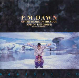P.M. Dawn – Of The Heart, Of The Soul And Of The Cross: The Utopian Experience