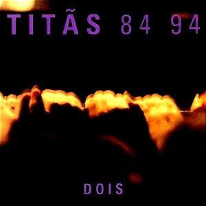 CD - Titãs – Titãs 84 94 - Dois