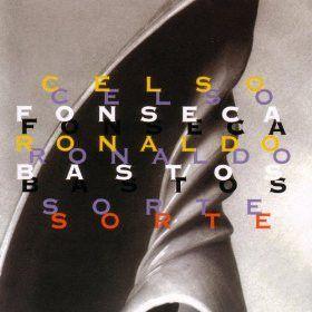 CD - Celso Fonseca, Ronaldo Bastos – Sorte