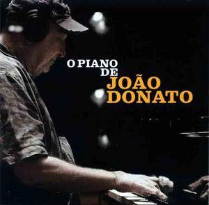 CD - João Donato – O Piano de João Donato  (Digipack)
