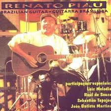 CD - Renato Piau – Brazilian Guitar - Guitarra Brasileira