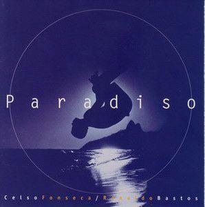Celso Fonseca / Ronaldo Bastos – Paradiso