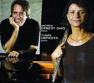 CD - ANDREA ERNEST DIAS (FLAUTA) TOMÁS IMPROTA (PIANO) (digipack)
