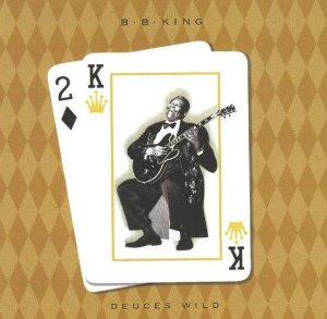 CD - B.B. King ‎– Deuces Wild