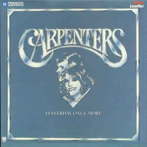 Carpenters ‎– Yesterday Once More
