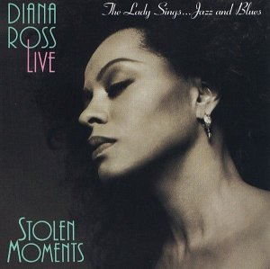 LD - Diana Ross – Diana Ross Live - Stolen Moments: The Lady Sings...Jazz And Blues