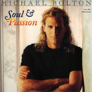 Michael Bolton ‎– Soul And Passion