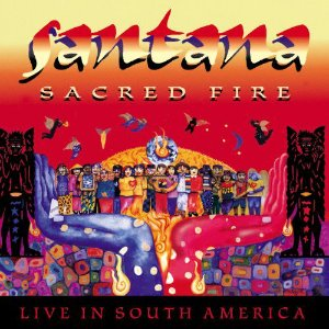 Santana ‎– Sacred Fire, Live In Mexico