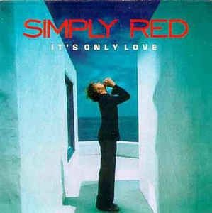 CD - Simply Red ‎– It's Only Love