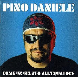 CD - Pino Daniele – Come Un Gelato All'Equatore - IMP