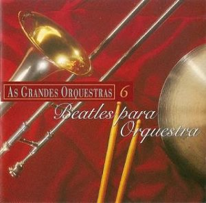 CD - Various - As Grandes Orquestras - Beatles Para Orquestra - Vol - 6