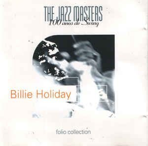 Billie Holiday ‎– The Jazz Masters - 100 Años De Swing