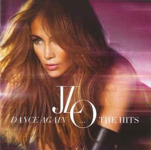 Jennifer Lopez - JLO – Dance Again... The Hits