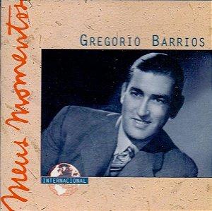 CD - Gregorio Barrios – Meus Momentos
