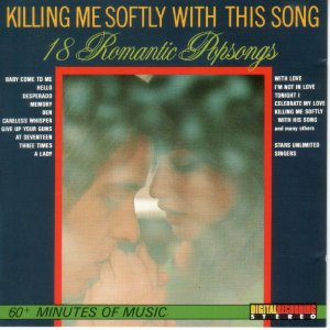 CD - Killing Me Softly With This Song - 18 Romantic Popsongs