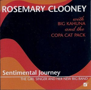 CD - Rosemary Clooney With Big Kahuna And The Copa Cat Pack ‎– Sentimental Journey - The Girl Singer And Her New Big Band