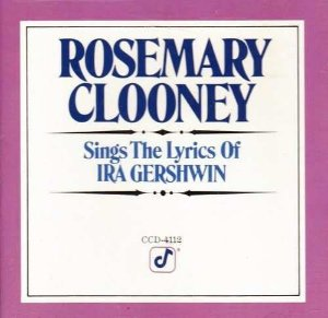 CD - Rosemary Clooney ‎– Rosemary Clooney Sings The Lyrics Of Ira Gershwin