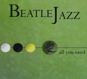 CD - Beatle Jazz ‎– All You Need