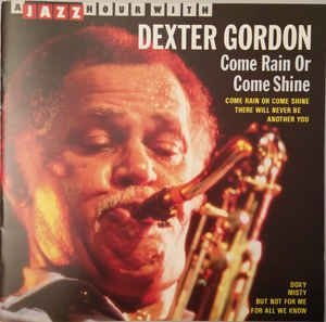 CD - Dexter Gordon ‎– Come Rain Or Come Shine - IMP