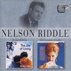 CD - Nelson Riddle ‎– The Joy Of Living / Love Is A Game Of Poker- IMP
