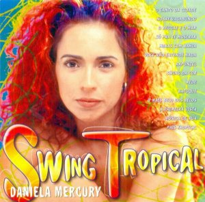 CD - Daniela Mercury ‎– Swing Tropical