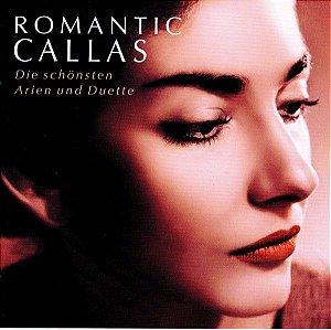 Maria Callas – Romantic Callas - Die Schönsten Arien Und Duette