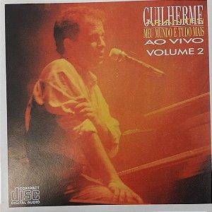 CD - Guilherme Arantes – Meu Mundo E Tudo Mais - Ao Vivo - Vol. 2