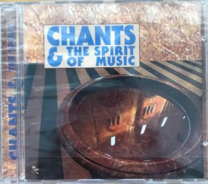 Chants & The Spirit Of Music - Collection