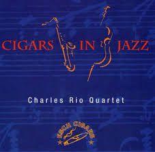 CD - Charles Rio Quartet - Cigars In Jazz