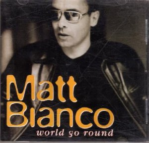Matt Bianco ‎– World Go Round