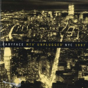 Babyface ‎– MTV Unplugged NYC 1997