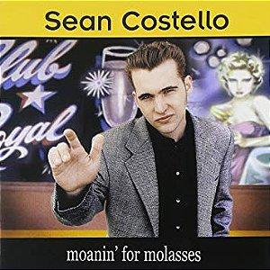 Sean Costello – moanin' for molasses