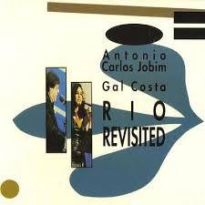 Antonio Carlos Jobim, Gal Costa – Rio Revisited
