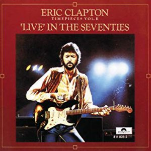CD - Eric Clapton – Timepieces Vol. II - 'Live' In The Seventies