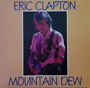 CD - Eric Clapton – Mountain Dew - IMP: ITALY