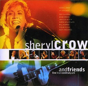 Sheryl Crow ‎– Sheryl Crow And Friends: Live From Central Park