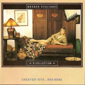 Barbra Streisand ‎– A Collection (Greatest Hits...And More)