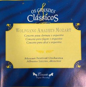 Wolfgang Amadeus Mozart - Concerto Para Clarinete e Orquestra - Concerto Para Fagote e Orquestra - Concerto Para Oboé e Orquestra / Os Grandes Clássicos