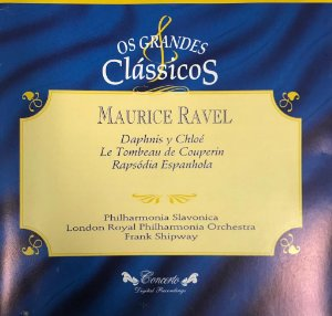 CD - Ravel - Daphnis Y Chloé - Le Tombeau de Couperin - Rapsódia Espanha / Os Grandes Clássicos