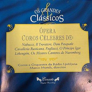 Ópera Coros Célebres de : Nabucco II Trovatore, Dom Pasquale Cavalleria Rusticana, Pagliacci, O Príncipe Igor Lohengrin, Os Mestres Cantores de Nuremberg