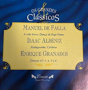 CD - Manuel de Falla ( A Vida Breve, Dança do Fogo Fauto), Isaac Albéniz (Malaguenha, Córdova), Enrique Granados (Danças Nos. 1,4,5 Y 6) - Os Grandes Clássicos
